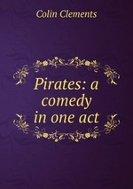 Pirates: a comedy in one act
