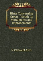 Hints Concerning Green - Wood; Its Monuments and Improbements