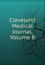 Cleveland Medical Journal, Volume 8