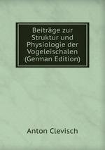 Beitrge zur Struktur und Physiologie der Vogeleischalen (German Edition)