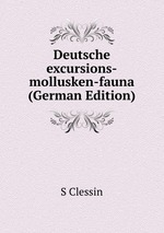 Deutsche excursions-mollusken-fauna (German Edition)