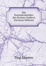Die Kunstdenkmler des Kreises Geldern (German Edition)