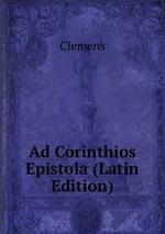Ad Corinthios Epistola (Latin Edition)