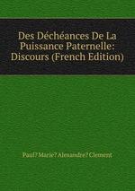 Des Dchances De La Puissance Paternelle: Discours (French Edition)