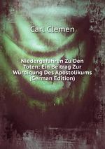 Niedergefahren Zu Den Toten: Ein Beitrag Zur Wrdigung Des Apostolikums (German Edition)