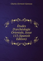 tudes D`archologie Orientale, Issue 113 (Spanish Edition)
