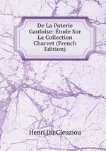 De La Poterie Gauloise: tude Sur La Collection Charvet (French Edition)