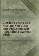 Giordano Bruno Und Nicolaus Von Cusa: Eine Philosophische Abhandlung (German Edition)