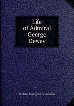 Life of Admiral George Dewey