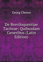 De Breviloquentiae Taciteae: Quibusdam Generibus (Latin Edition)