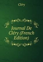 Journal De Clry (French Edition)