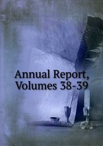Annual Report, Volumes 38-39