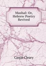 Mashal: Or, Hebrew Poetry Revived