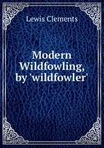Modern Wildfowling, by `wildfowler`