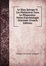 Le Dieu Satrape Et Les Phniciens Dans Le Plaponse: Notes D`archalogie Orientale (French Edition)