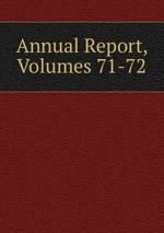 Annual Report, Volumes 71-72
