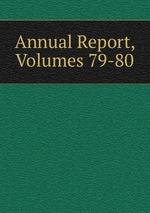 Annual Report, Volumes 79-80