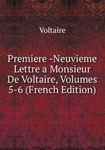Premiere -Neuvieme Lettre a Monsieur De Voltaire, Volumes 5-6 (French Edition)