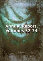 Annual Report, Volumes 32-34