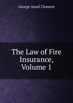 The Law of Fire Insurance, Volume 1