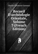 Recueil D`archologie Orientale, Volume 7 (French Edition)