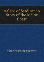 A Case of Sardines: A Story of the Maine Coast