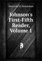 Johnson`s First-Fifth Reader, Volume 1