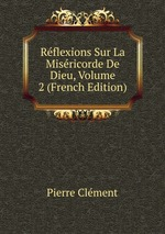 Rflexions Sur La Misricorde De Dieu, Volume 2 (French Edition)