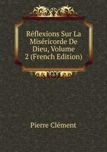Rflexions Sur La Misricorde De Dieu, Volume 2 (French Edition)