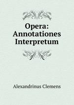 Opera: Annotationes Interpretum