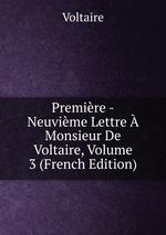 Premire -Neuvime Lettre Monsieur De Voltaire, Volume 3 (French Edition)