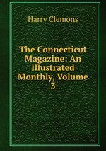 The Connecticut Magazine: An Illustrated Monthly, Volume 3