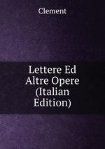 Lettere Ed Altre Opere (Italian Edition)
