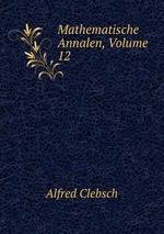 Mathematische Annalen, Volume 12