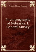 Phytogeography of Nebraska: I. General Survey