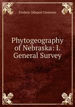 Phytogeography of Nebraska: I. General Survey