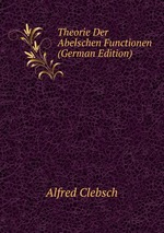 Theorie Der Abelschen Functionen (German Edition)