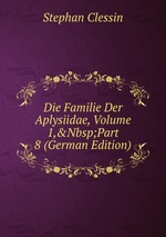 Die Familie Der Aplysiidae, Volume 1,&Nbsp;Part 8 (German Edition)