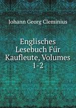 Englisches Lesebuch Fr Kaufleute, Volumes 1-2