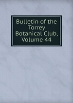 Bulletin of the Torrey Botanical Club, Volume 44