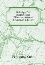 Beitrge Zur Biologie Der Pflanzen, Volume 2 (German Edition)