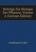 Beitrge Zur Biologie Der Pflanzen, Volume 6 (German Edition)