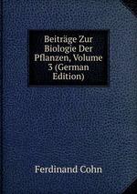 Beitrge Zur Biologie Der Pflanzen, Volume 3 (German Edition)