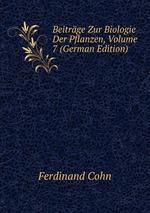 Beitrge Zur Biologie Der Pflanzen, Volume 7 (German Edition)