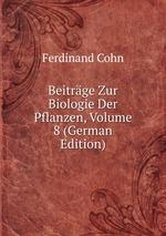 Beitrge Zur Biologie Der Pflanzen, Volume 8 (German Edition)