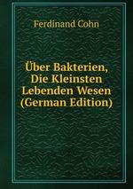 ber Bakterien, Die Kleinsten Lebenden Wesen (German Edition)