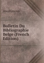 Bulletin Du Bibliographie Belge (French Edition)