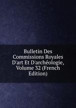 Bulletin Des Commissions Royales D`art Et D`archologie, Volume 32 (French Edition)