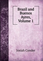 Brazil and Buenos Ayres, Volume 1