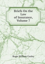Briefs On the Law of Insurance, Volume 7